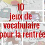 10 jeux de vocabulaire pour la rentrée